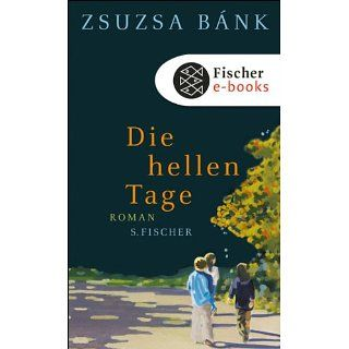 Die hellen Tage Roman eBook Zsuzsa Bánk Kindle Shop